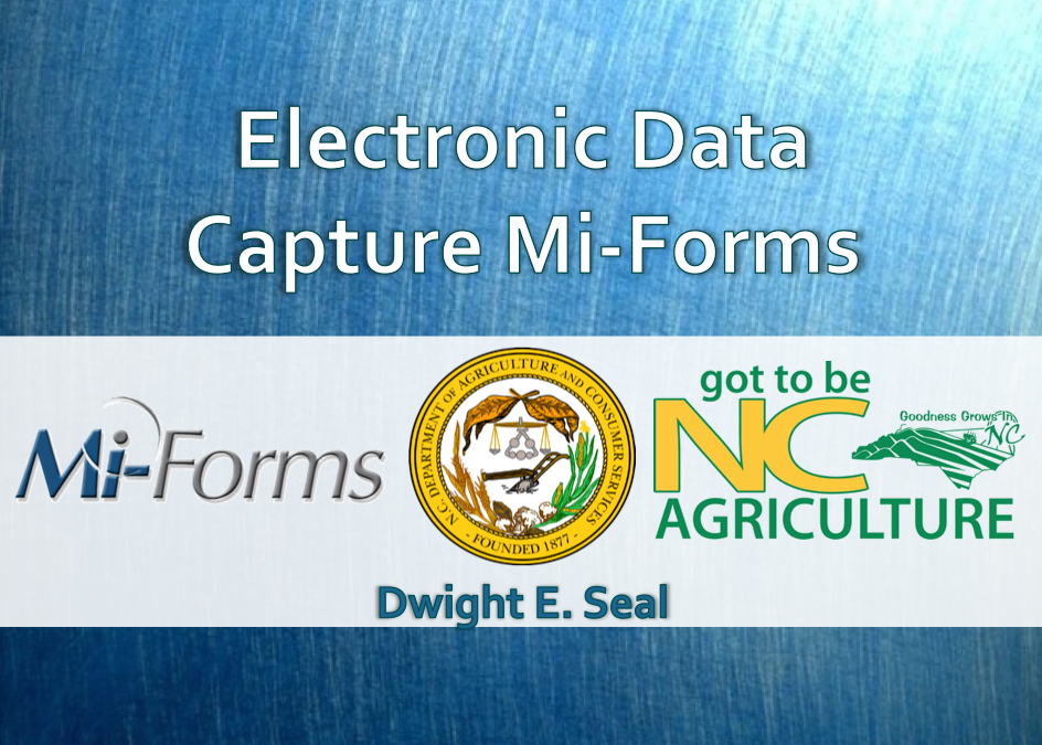 eForms Electronic Data Capture for NC Dept of Agriculture